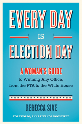 "The cover of the book ""Every Day Is Election Day"". Go out and read it! (Courtesy to Chicago Review Press's website)"